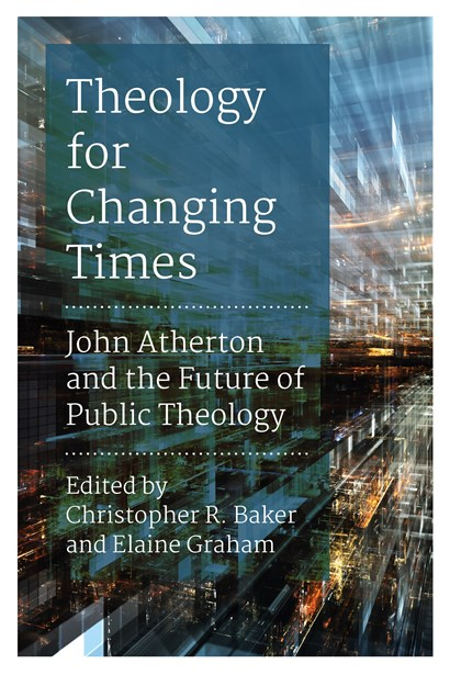 Theology for Changing Times: John Atherton and the Future of Public Theology