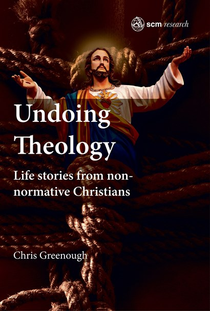 Undoing Theology: Life Stories from Non-Normative Christians